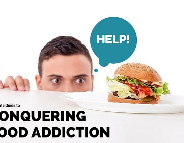Guide to Conquering Food Addiction