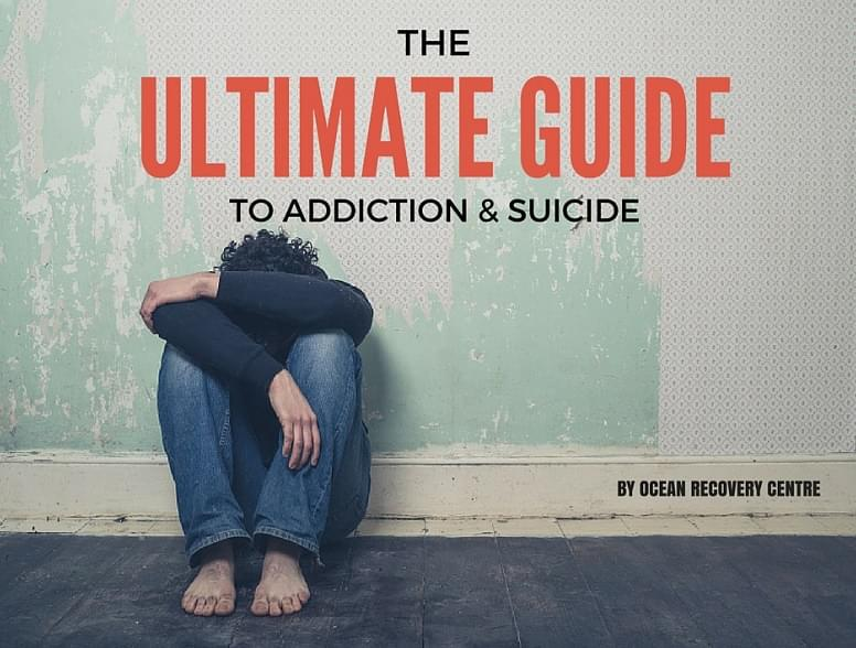 Ultimate Guide to Addiction & Suicide