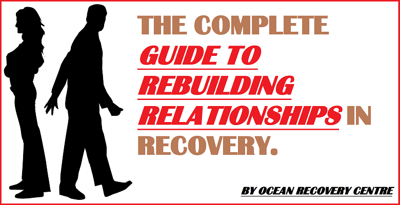GUIDE TO REBUILDING RELATIONSHIPS IN RECOVERY